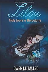 Lilou : Trois jours à Barcelone