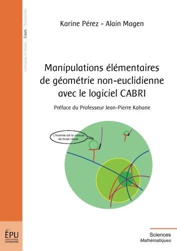 Manipulations Elementaires de Géometrie Non-Euclidienne avec le Logiciel CABRI