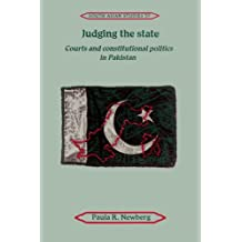 Judging the State: Courts and Constitutional Politics in Pakistan (Cambridge South Asian Studies, Band 59)
