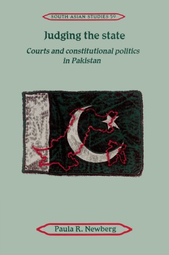 Judging the State: Courts and Constitutional Politics in Pakistan (Cambridge South Asian Studies)