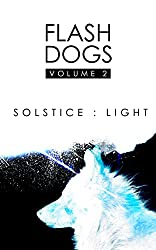 Flashdogs : Solstice : Light: Volume II