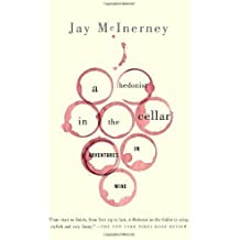 A Hedonist in the Cellar: Adventures in Wine by McInerney, Jay (2007) Paperback