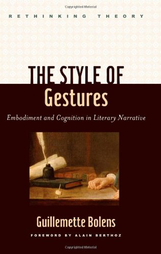 The Style of Gestures: Embodiment and Cognition in Literary Narrative (Rethinking Theory)