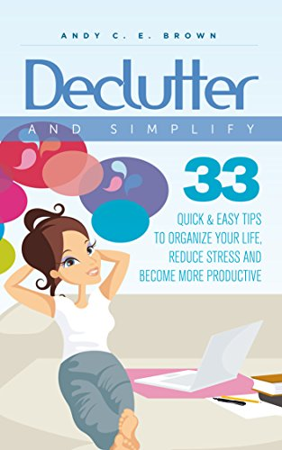 declutter-and-simplify-33-proven-ways-to-declutter-and-simplify-your-life-english-edition