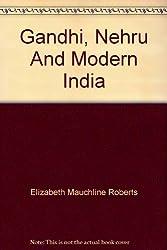 Gandhi, Nehru And Modern India