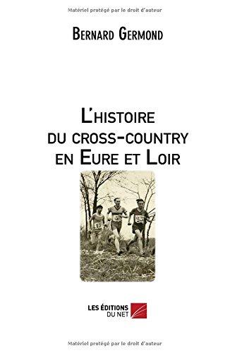 L'histoire du cross-country en Eure et Loir par Bernard Germond