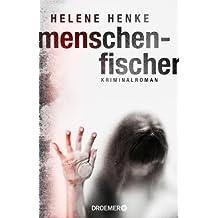 Menschenfischer: Kriminalroman