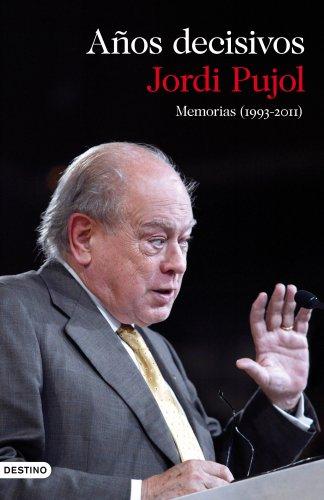 Memorias (1993-2011). Años decisivos (Imago Mundi) por Jordi Pujol
