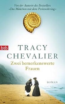 Zwei bemerkenswerte Frauen: Roman von [Chevalier, Tracy]
