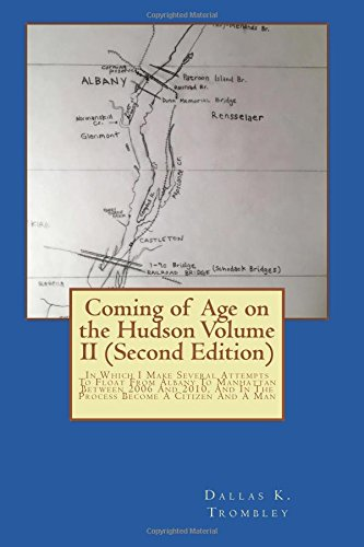 coming-of-age-on-the-hudson-volume-ii-second-edition-in-which-i-make-several-attempts-to-float-from-