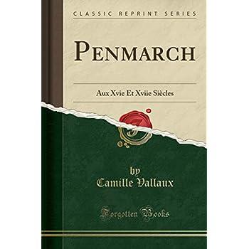 Penmarch: Aux Xvie Et Xviie Siècles (Classic Reprint)