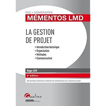 Mémentos LMD - La gestion de projet, 4ème Ed