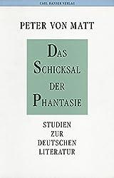 Das Schicksal der Phantasie: Studien zur deutschen Literatur