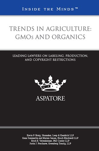 trends-in-agriculture-gmos-and-organics-leading-lawyers-on-labeling-production-and-copyright-restric