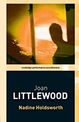 Joan Littlewood (Routledge Performance Practitioners) by Nadine Holdsworth (2006-07-08)