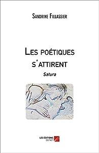 Les Poétiques S'Attirent - Satura par Sandrine Fillassier
