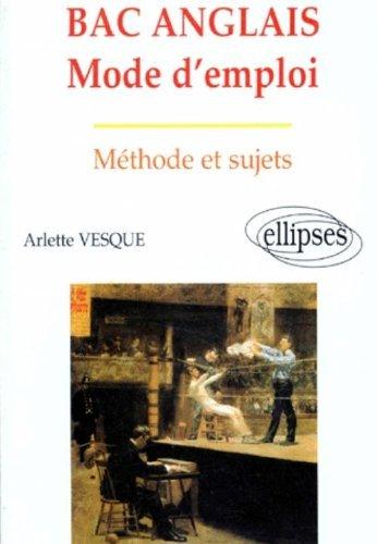 Bac Anglais : Mode d'emploi, méthode et sujets by Arlette Vesque-Dufrénot (1998-05-05) par Arlette Vesque-Dufrénot