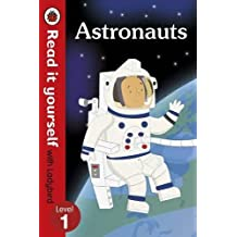 Astronauts - Read it yourself with Ladybird: Level 1 (non-fiction) (Read It Yourself Level 1)