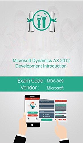 Microsoft MB6-869 Exam: Microsoft Dynamics AX 2012 Development Introduction (English Edition) por Ryan David