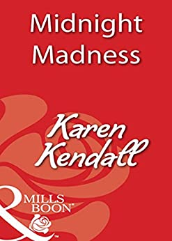 Midnight Madness (Mills & Boon Blaze) by [Kendall, Karen]