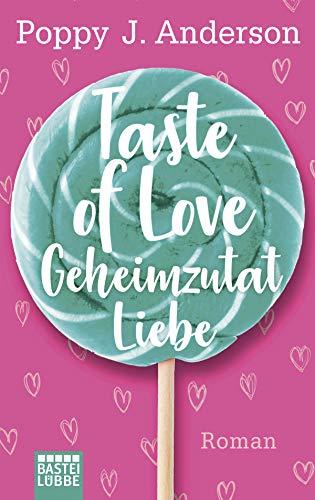 Taste of Love - Geheimzutat Liebe: Roman (Die Köche von Boston 1) -