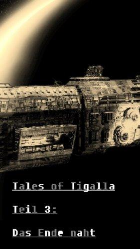 Tales of Tigalla: Teil 3: Das Ende naht