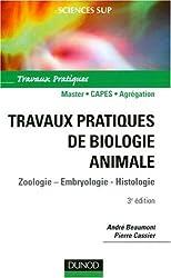 Travaux pratiques de biologie animale : Zoologie Embryologie Histologie