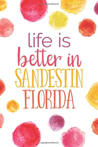 Life Is Better in Sandestin, Florida (6x9 Journal): Lined Writing Notebook, 120 Pages -- Bright Multicolored Pink, Coral, Purple, Orange, Yellow Watercolor Dots with Florida 30A Beach Themed Message
