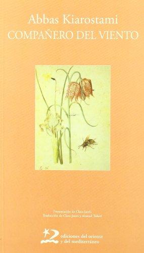 Compañero del viento (Poesía del Oriente y del Mediterráneo) por Abbas Kiarostami