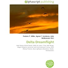 Delta Dreamflight: Walt Disney World Resort, Delta Air Lines, If You Had Wings, Magic Kingdom attraction and entertainment history, Walt Disney Pictures, Buzz Lightyear attractions, Audio-Animatronics