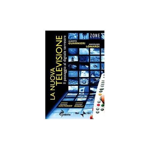 La Nuova Televisione. Il Passaggio Al Digitale Terrestre