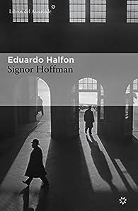 Signor Hoffman par Eduardo Halfon