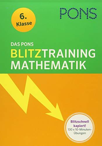 Das PONS Blitztraining Mathematik 6. Klasse: Blitzschnell kapiert - 10 Minuten-Übungsblock