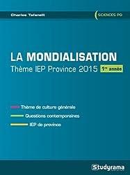 La mondialistaion, thème IEP province, 2015 : 1re année