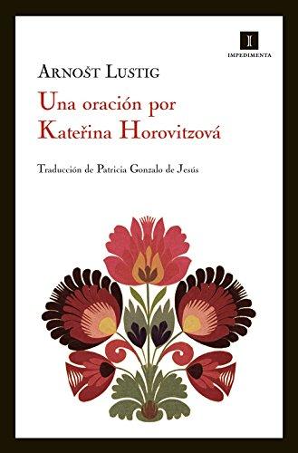 Una oración por Katerina Horovitzová (Impedimenta) por Arnost Lustig