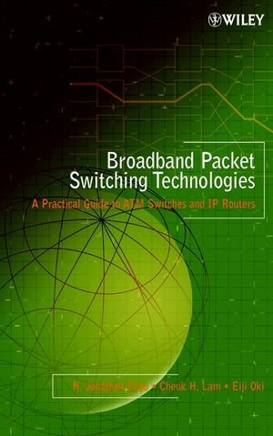 Broadband Switching: A Practical Guide to ATM Switches and IP Routers (A Wiley-Interscience publication)