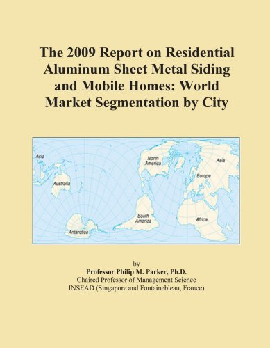 the-2009-report-on-residential-aluminum-sheet-metal-siding-and-mobile-homes-world-market-segmentatio