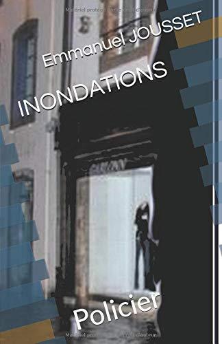 INONDATIONS: Policier par Emmanuel JOUSSET