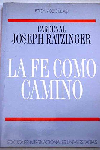 La fe como camino (Etica y sociedad) por Joseph Ratzinger