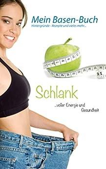 Mein Basen-Buch: Hintergründe, Informationen, Rezepte und mehr...