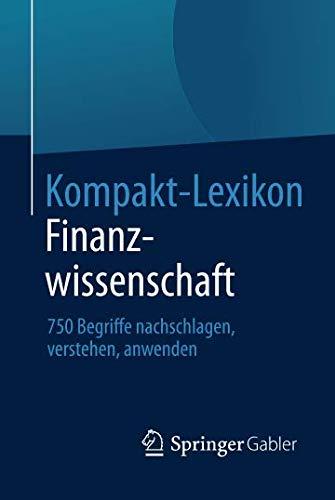 Kompakt-Lexikon Finanzwissenschaft: 750 Begriffe nachschlagen, verstehen, anwenden