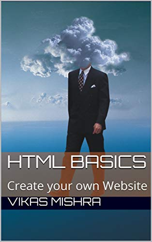 HTML BASICS: Create your own Website (Technology Book 1) (English Edition)