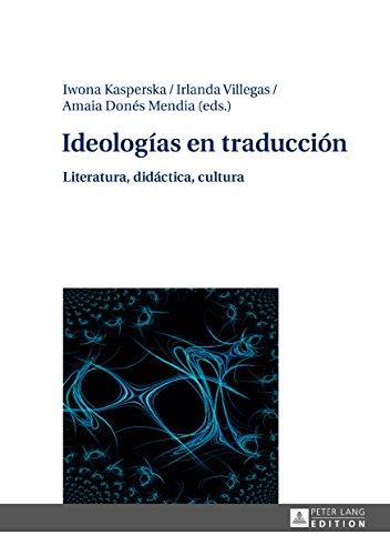 Ideologías en traducción: Literatura, didáctica, cultura