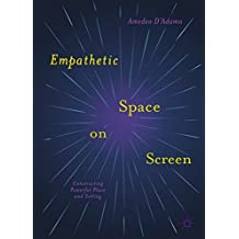 Empathetic Space on Screen: Constructing Powerful Place and Setting