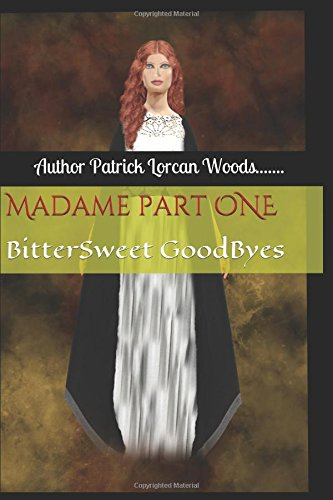 Madame Part 1: Bittersweet Goodbyes
