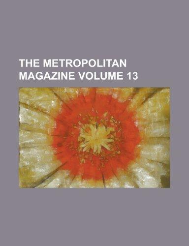 The Metropolitan Magazine Volume 13
