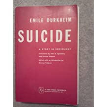 Suicide: A Study in Sociology by Emile Durkheim (1966-04-01)