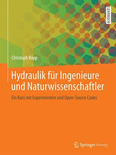 Hydraulik für Ingenieure und Naturwissenschaftler: Ein Kurs mit Experimenten und Open-Source Codes
