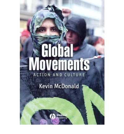 (GLOBAL MOVEMENTS: ACTION AND CULTURE) BY McDonald, Kevin(Author)Paperback on (03 , 2006)