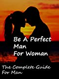 Be a Perfect Man for Woman